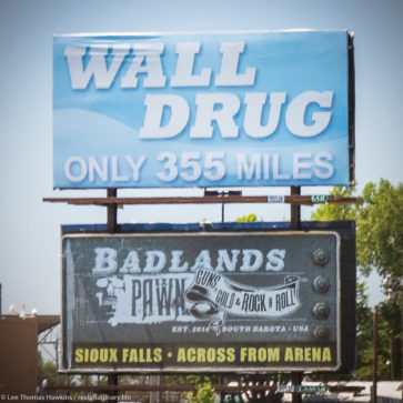 A billboard informs motorists along I-90 in Worthington, Minnesota that they are only 355 miles from Wall Drug in Wall, South Dakota.